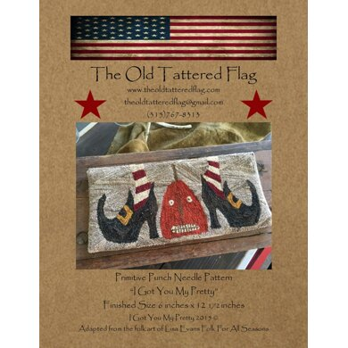 The Old Tattered Flag I Got You My Pretty Punch Needle Pattern with Printed Weaver's Cloth - OTF1663 - Leaflet