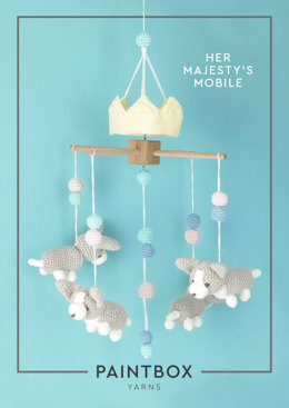 """""""Her Majesty's Mobile"""" - Crochet Pattern in Paintbox Yarns Baby DK"""