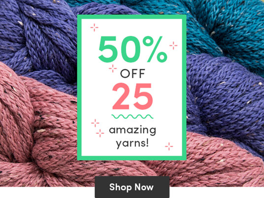 50 percent off 25 amazing yarns!