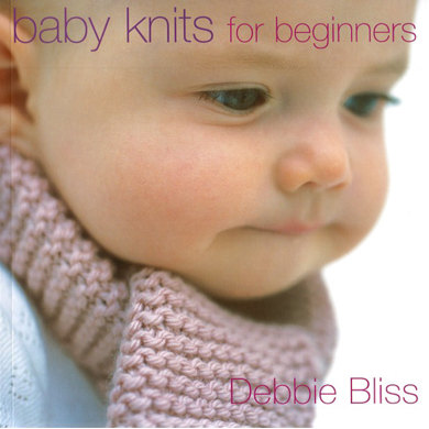 Baby Knits for Beginners by Debbie Bliss
