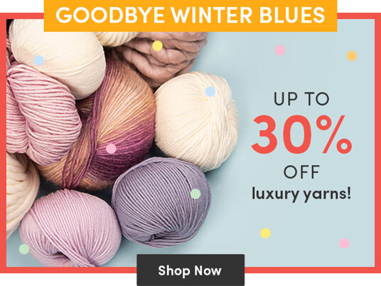 Up to 30 percent off luxury yarns!
