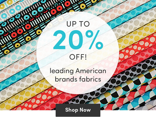 Up to 20 percent off leading American brands fabrics!