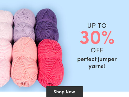 Up to 30 percent off perfect jumper yarns!