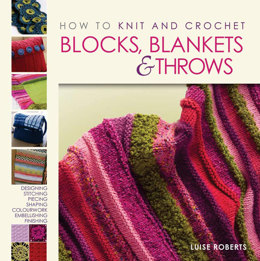 How to Knit and Crochet Blocks, Blankets and Throws