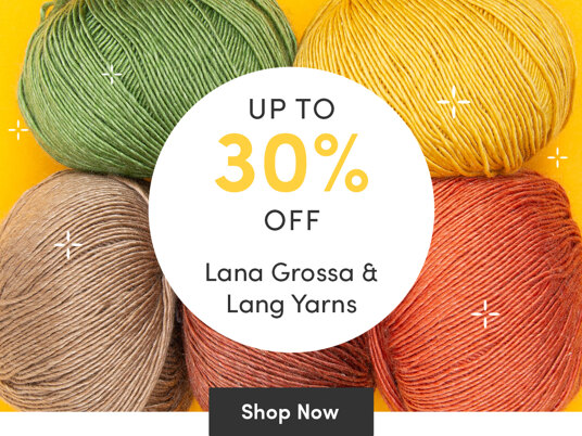 Up to 30 percent off Lana Grossa & Lang Yarns!