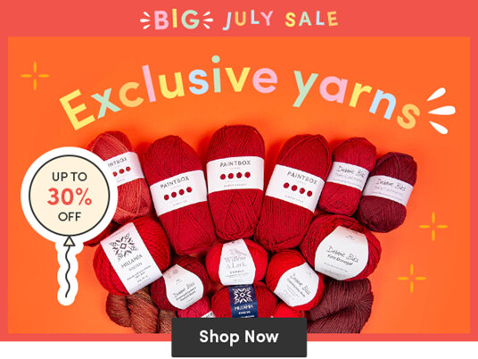 Big July Event: Up to 30 percent off exclusive yarns!
