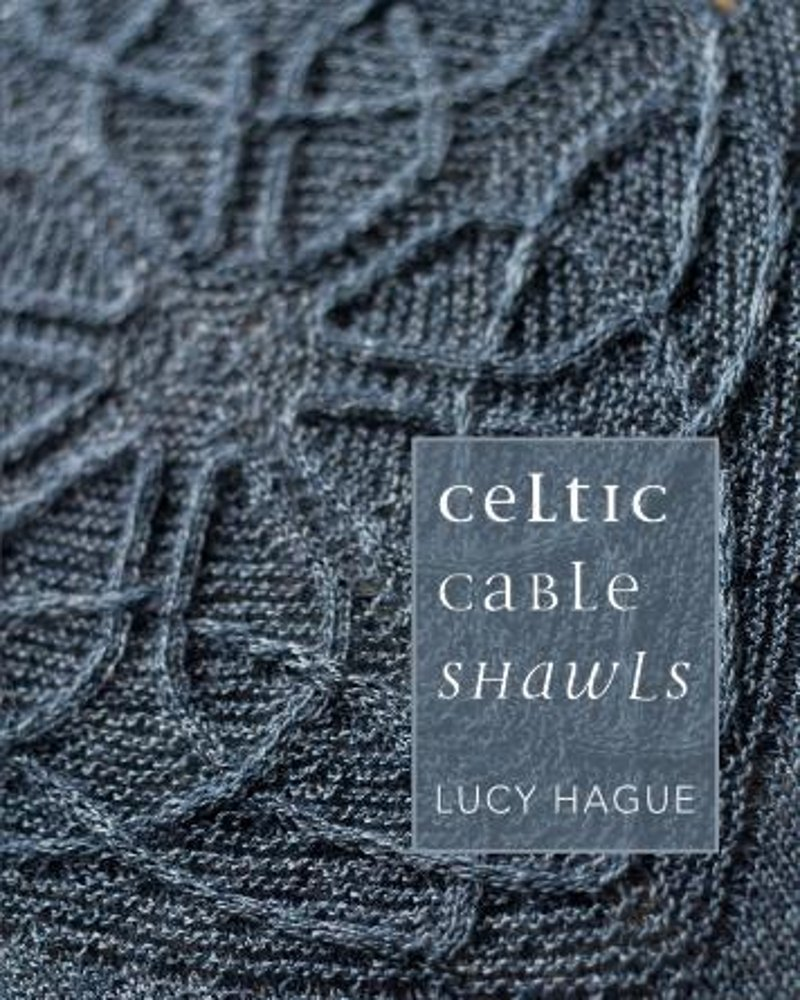 Celtic Cable Shawls e-book Knitting pattern by Lucy Hague | Knitting ...