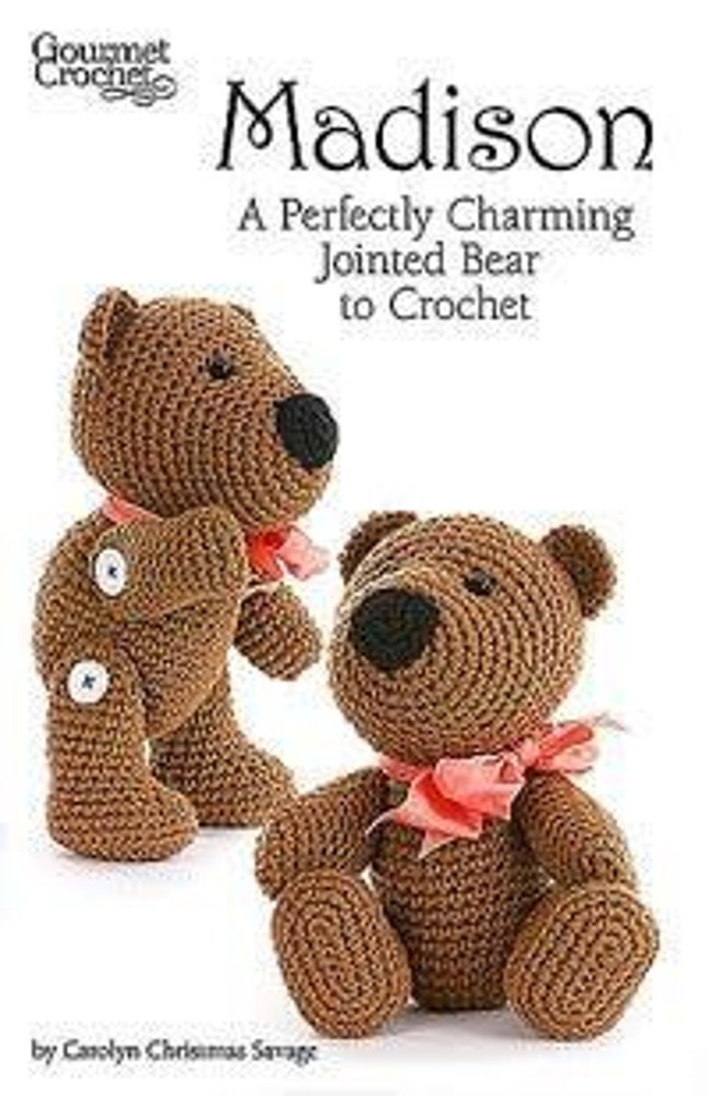 Amigurumi Joined Rounds : Madison: A Perfectly Charming Jointed Bear to Crochet ...
