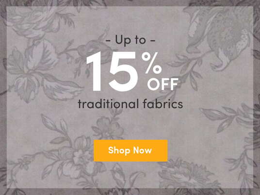Up to 15 percent off traditional fabrics!
