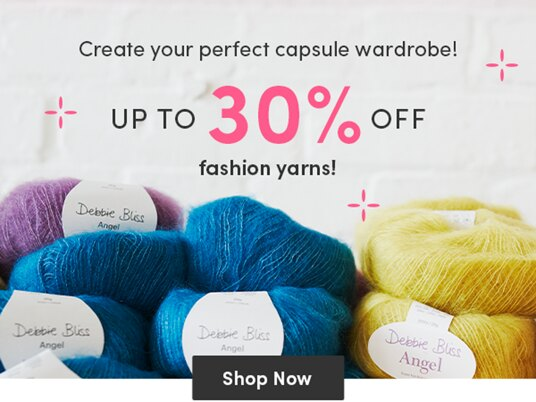 Up to 30 percent off fashion yarns!