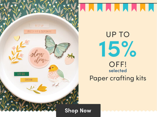 Up to 15 percent off selected paper crafting kits!