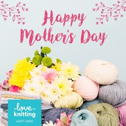 LoveKnitting eGift Card - Mother's Day 2