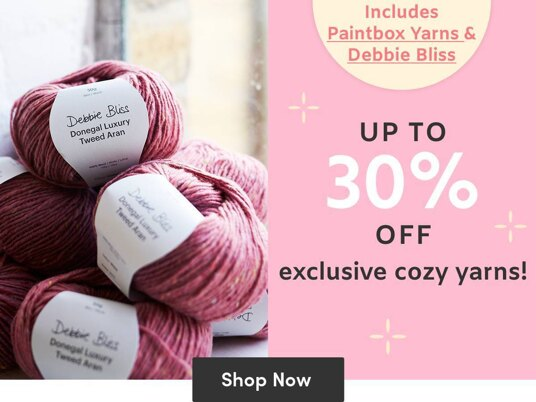 Up to 30 percent off exclusive cozy yarns including Paintbox Yarns & Debbie Bliss!
