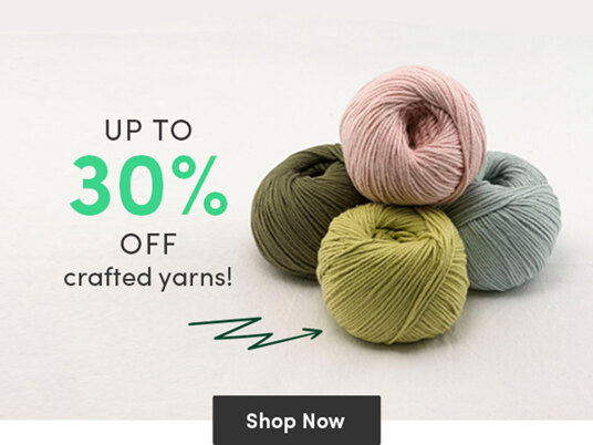 Up to 30 percent off crafted yarns!