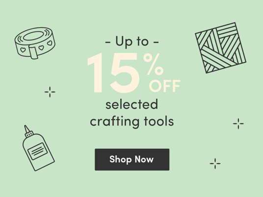 Up to 15 percent off selected crafting tools