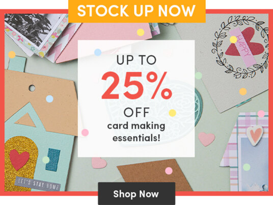 Up to 25 percent off card making essentials!