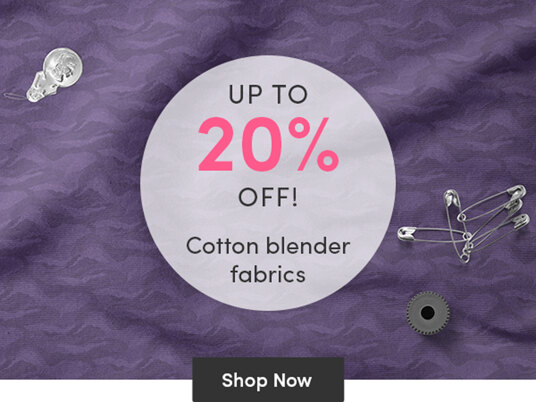 Up to 20 percent off cotton blender fabrics!