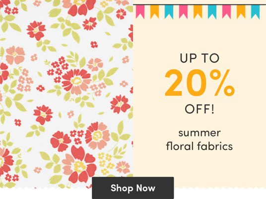 Up to 20 percent off summer floral fabrics!