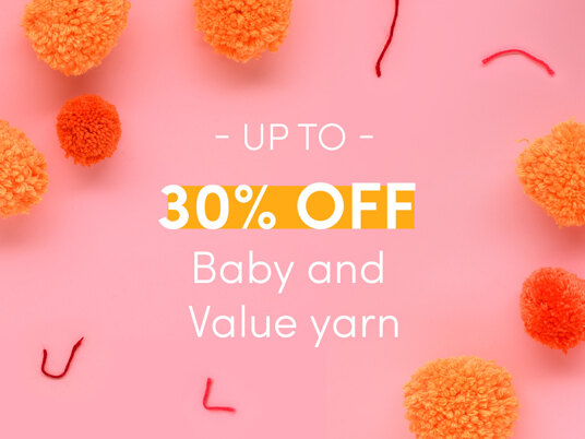 Up to 30 percent off baby & value yarns!