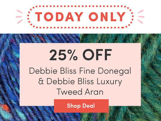 25 percent off Debbie Bliss Fine Donegal & Luxury Tweed Aran! Today only!