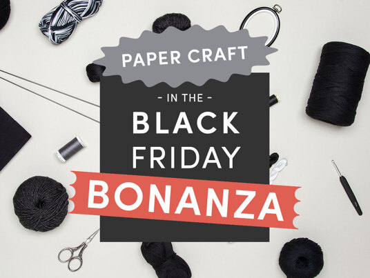 Up to 60 percent off in the Black Friday Paper Craft BONANZA!