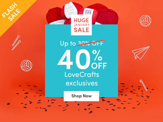 Up to 40 percent off LoveCrafts exclusives!