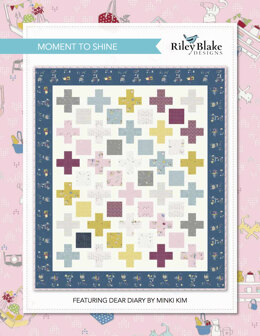 Riley Blake Moment To Shine - Downloadable PDF