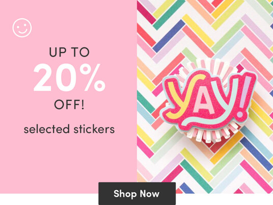 Up to 20 percent off selected stickers!