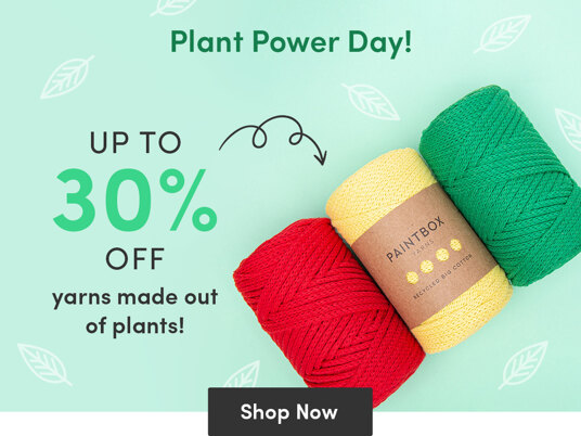 Plant Power Day! Up to 30 percent off plant-based yarns!