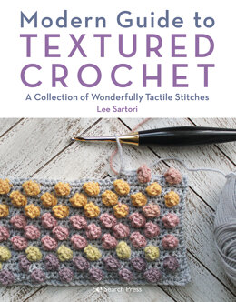 Modern Guide to Textured Crochet by Lee Sartori
