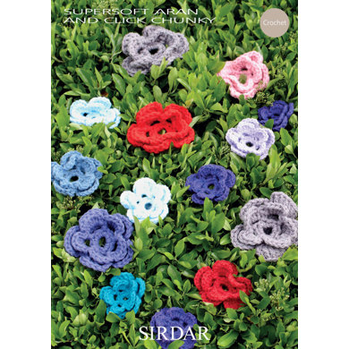 Crochet Flowers for Workshops in Sirdar Supersoft Aran & Click Chunky