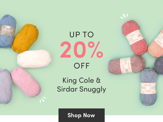 Up to 20 percent off King Cole & Sirdar Snuggly!