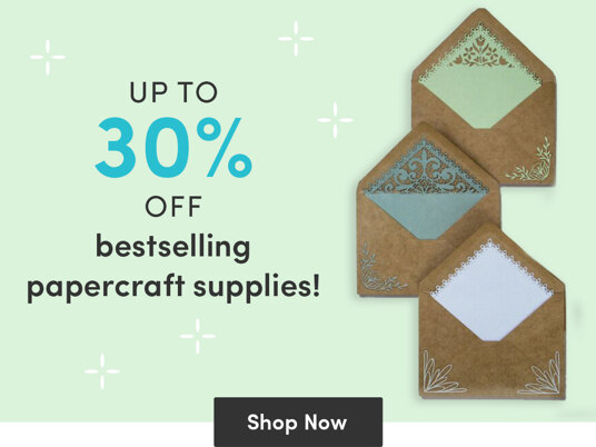 Up to 30 percent off bestselling papercraft supplies!