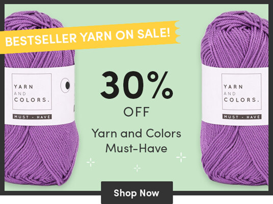 Bestseller Yarn Sale! 30 percent off Yarn and Colors Must-Have!