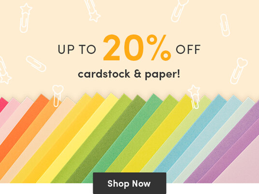 Up to 20 percent off cardstock & paper!