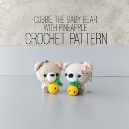 Cubbie the Baby Bear and Pineapple Crochet Pattern