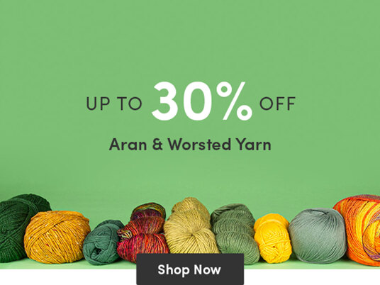 Up to 30 percent off Aran and Worsted yarn!