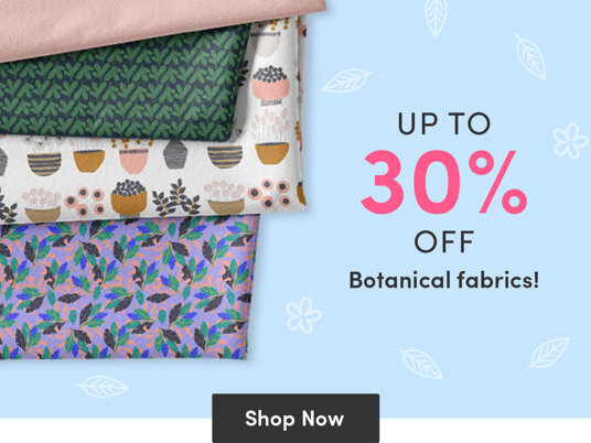 Up to 30 percent off botanical fabrics!