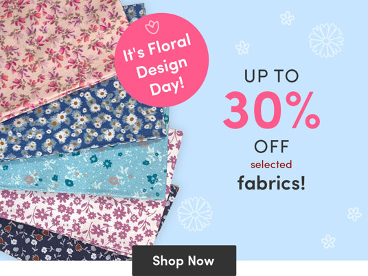 It's Floral Design Day - up to 30 percent off selected fabrics!