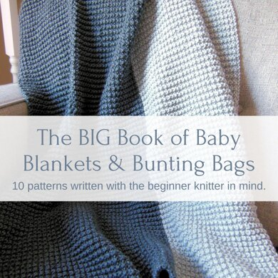 The BIG Book of Baby Blankets & Bunting Bags