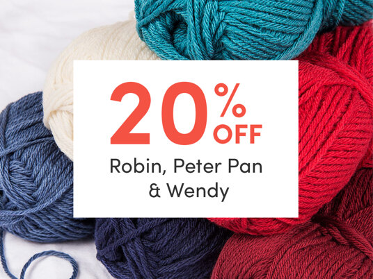Get 20 percent off Robin, Peter Pan and Wendy yarns. Today only!
