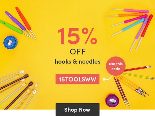 15 percent off hooks & needles! Use your code 15TOOLSWW