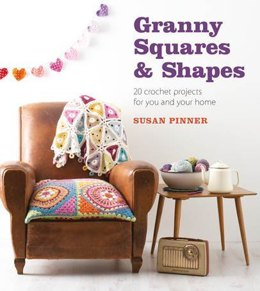 Granny Squares & Shapes by Susan Pinner