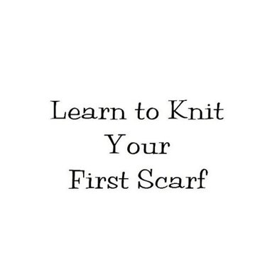 Learn to Knit Your First Scarf