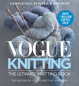 Vogue Knitting The Ultimate Knitting Book by Editors of Vogue Knitting