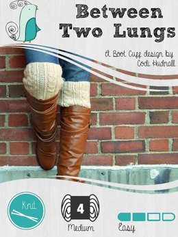Between Two Lungs - The Boot Cuffs