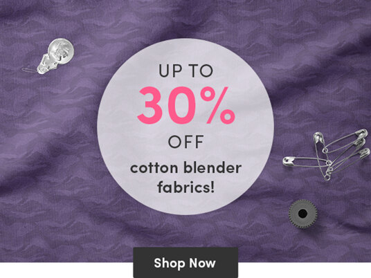 Up to 30 percent off cotton blender fabrics!