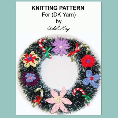 Colleen 7 x Christmas Wreath Candy Stick and Flower Decorations (Knitting & Crochet) by Adel Kay