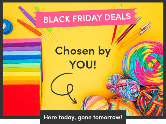 Black Friday Deals - chosen by YOU!